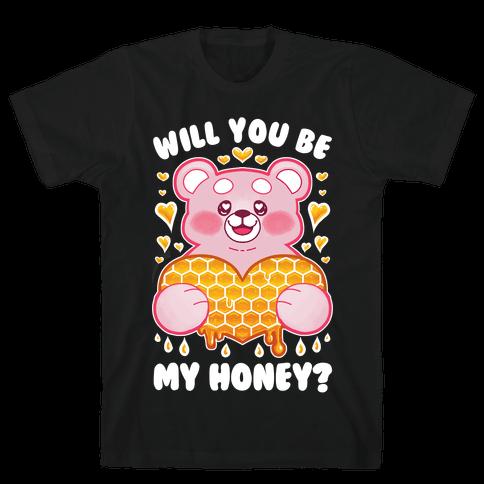 Will You Be My Honey? Mens/Unisex T-Shirt