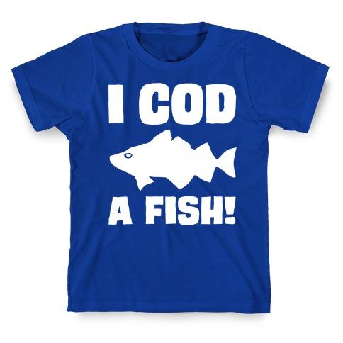 I Cod A Fish White Print T-Shirt