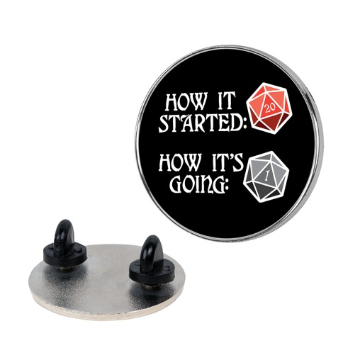 How It Started How It's Going DnD Pin