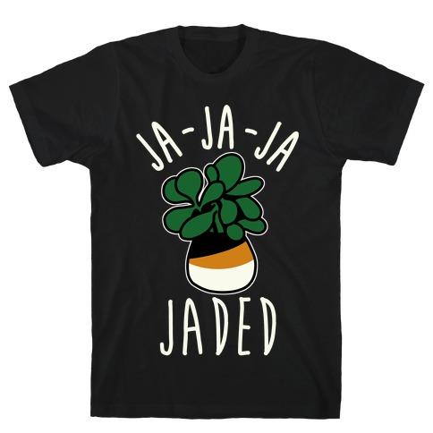 Ja Ja Ja Jaded T-Shirt