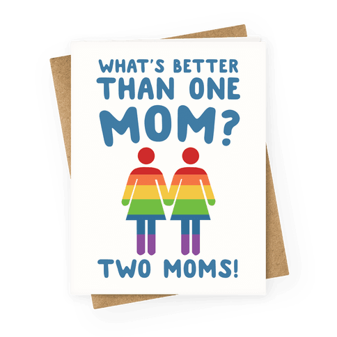 What's Better Than One Mom? Greeting Card