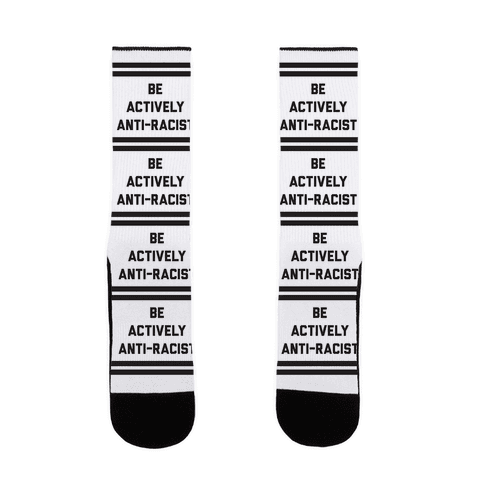 Be Actively Anti-Racist Sock