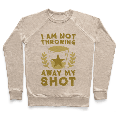 I Am Not Throwing Away My Shot Pullover