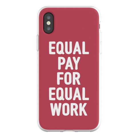 Equal Pay For Equal Work Phone Flexi-Case
