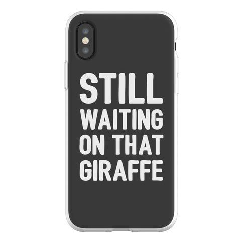 Still Waiting On That Giraffe Phone Flexi-Case