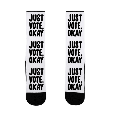 Just Vote Okay  Sock