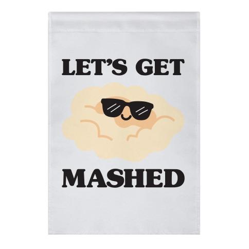Let's Get Mashed (Potatoes) Garden Flag