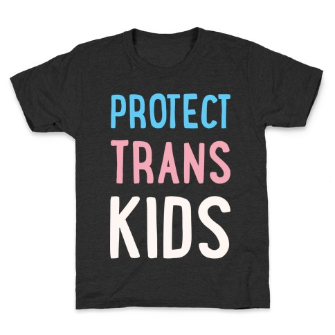 Protect Trans Kids White Print Kids T-Shirt