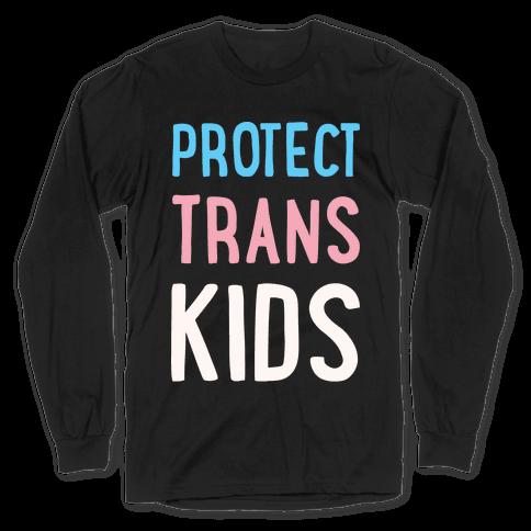 Protect Trans Kids White Print Long Sleeve T-Shirt