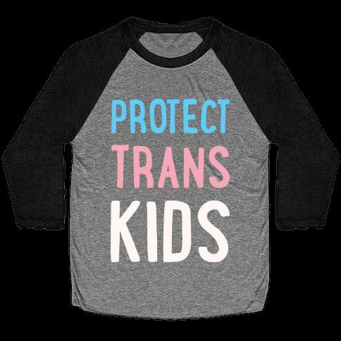 Protect Trans Kids White Print Baseball Tee