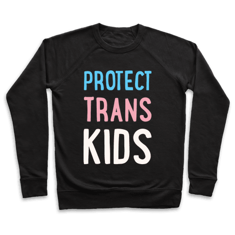 Protect Trans Kids White Print Pullover