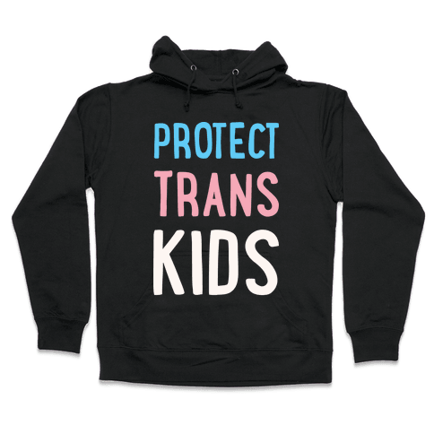Protect Trans Kids White Print Hooded Sweatshirt