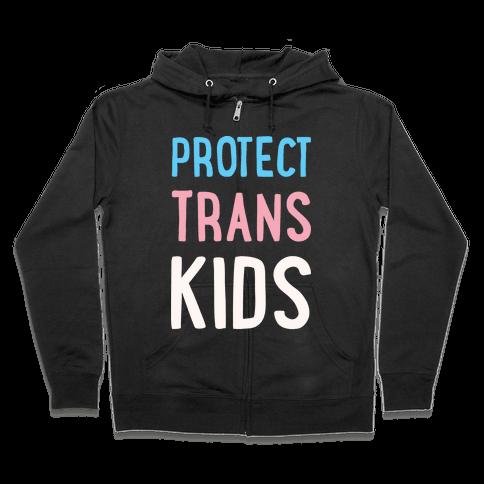 Protect Trans Kids White Print Zip Hoodie