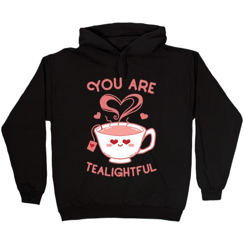 You Are Tealightful  Hooded Sweatshirt