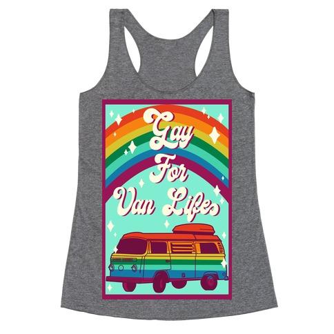 Gay For Van Life Racerback Tank Top