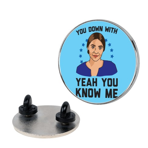 You Down With AOC? Yeah You Know Me Pin