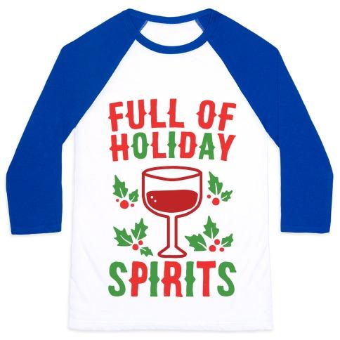 Full of Holiday Spirits Baseball Tee