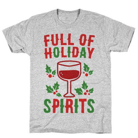 Full of Holiday Spirits T-Shirt