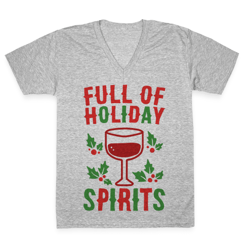 Full of Holiday Spirits V-Neck Tee Shirt