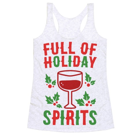 Full of Holiday Spirits Racerback Tank Top