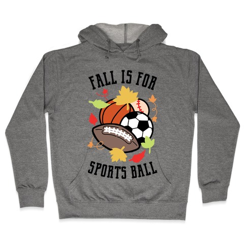 Fall Is For Sports Ball Hooded Sweatshirt