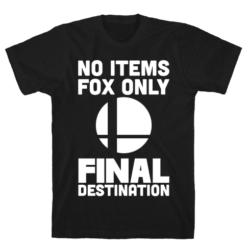 No Items, Fox Only, Final Destination  Mens T-Shirt