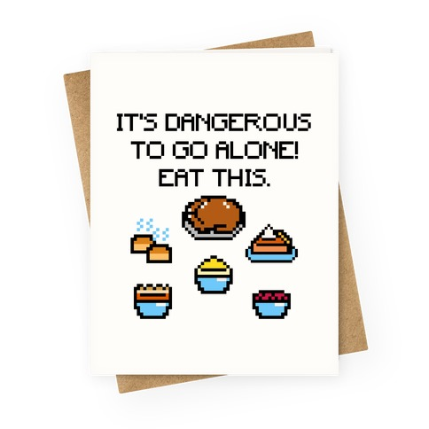 It's Dangerous To Go Alone Eat This Thanksgiving Parody Greeting Card