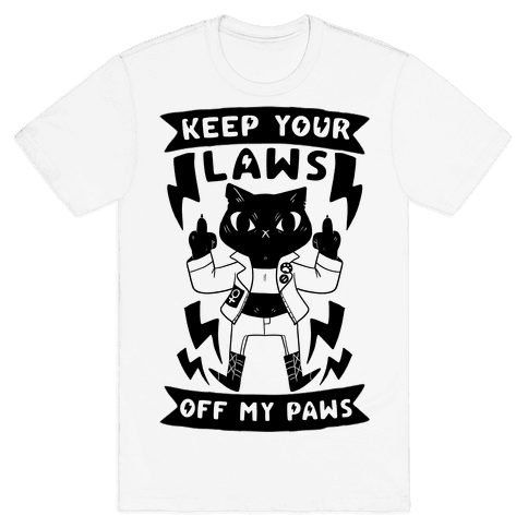 Keep Your Laws Off My Paws Mens T-Shirt