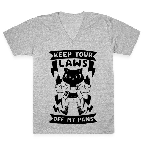Keep Your Laws Off My Paws V-Neck Tee Shirt