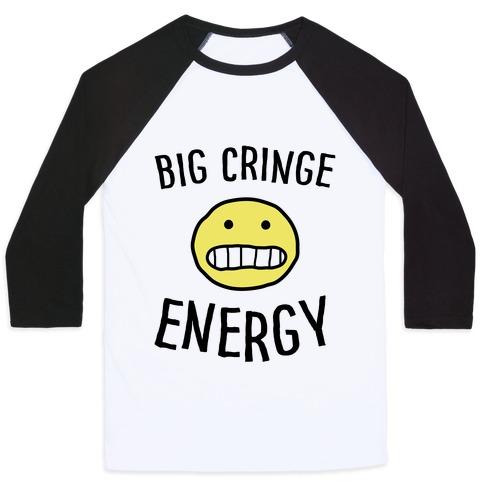 Big Cringe Energy Baseball Tee