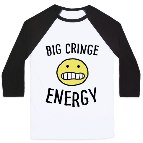 Big Cringe Energy Baseball Tee
