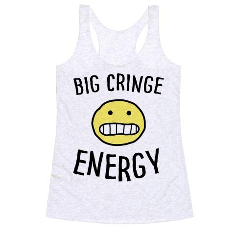 Big Cringe Energy Racerback Tank Top