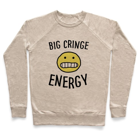 Big Cringe Energy Pullover