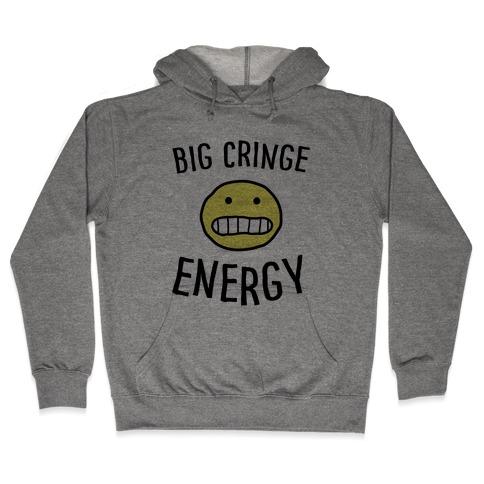 Big Cringe Energy Hooded Sweatshirt