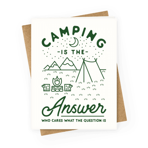 Camping Is The Answer Greeting Card