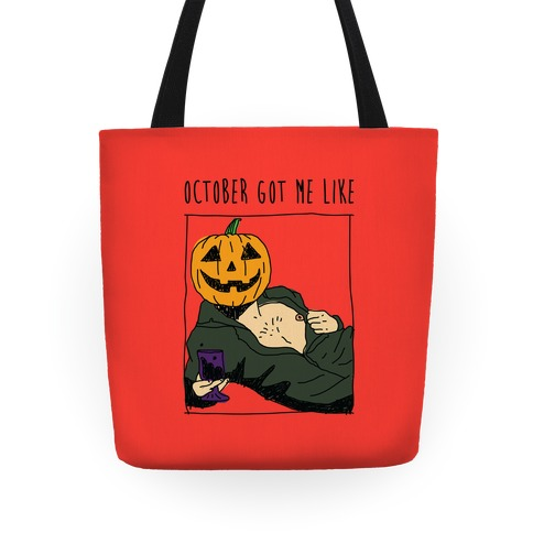 October Got Me Like Tote