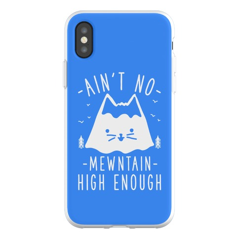 Ain't No Mewntain Phone Flexi-Case