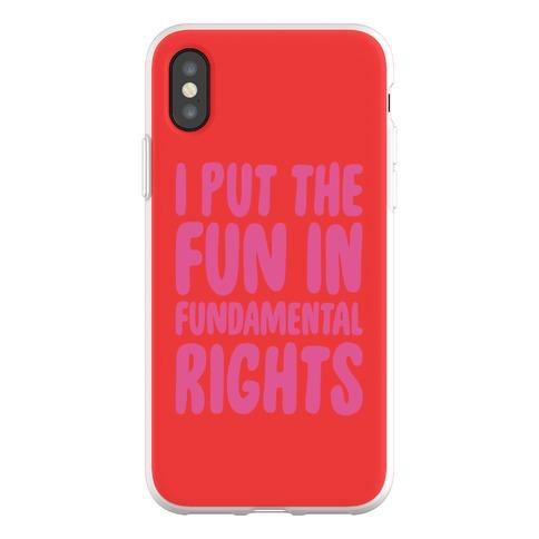 I Put The Fun In Fundamental Rights Phone Flexi-Case