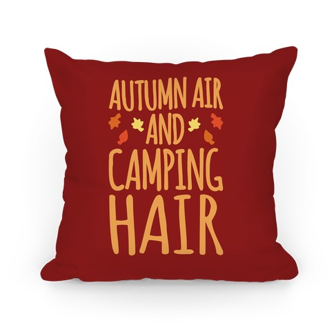 Autumn Air And Camping Hair Pillow