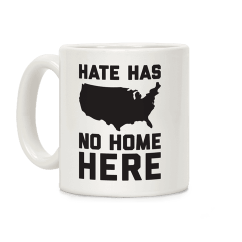 Hate Has No Home Here Coffee Mug