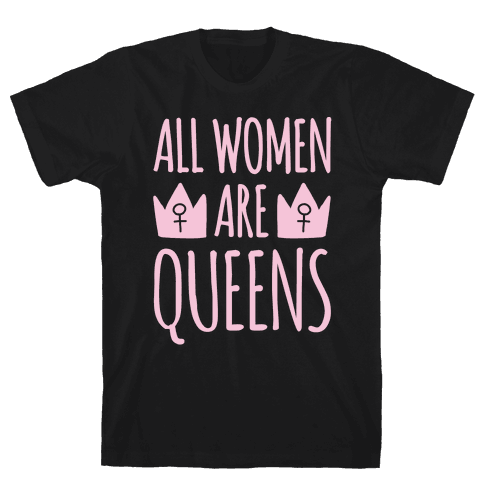 All Women Are Queens White Print Mens T-Shirt