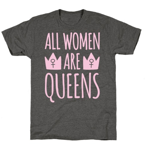 All Women Are Queens White Print T-Shirt