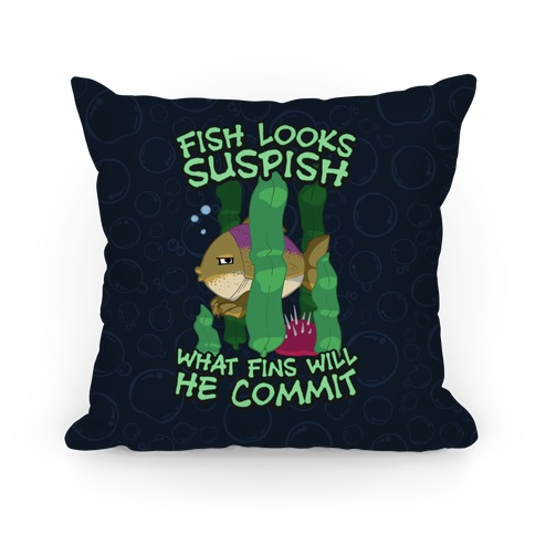 Fish Looks Suspish What Fins Will He Commit Pillow
