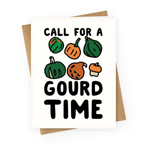 Call for a Gourd Time Greeting Card