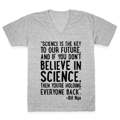 Science Is The Key To Our Future Bill Nye Quote V-Neck Tee Shirt