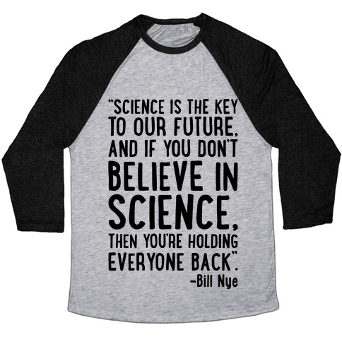 Science Is The Key To Our Future Bill Nye Quote