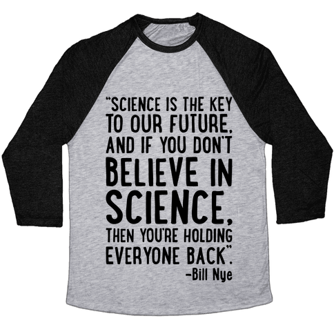 Science Is The Key To Our Future Bill Nye Quote  Baseball Tee