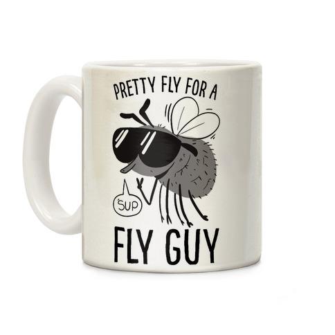 Pretty Fly for a Fly Guy Coffee Mug