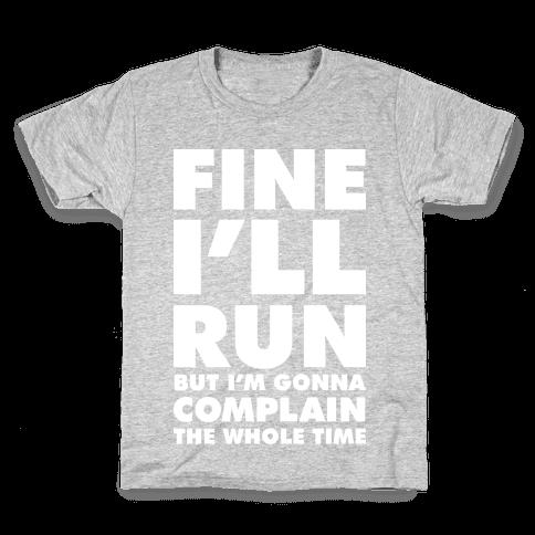 Fine I'll Run Kids T-Shirt