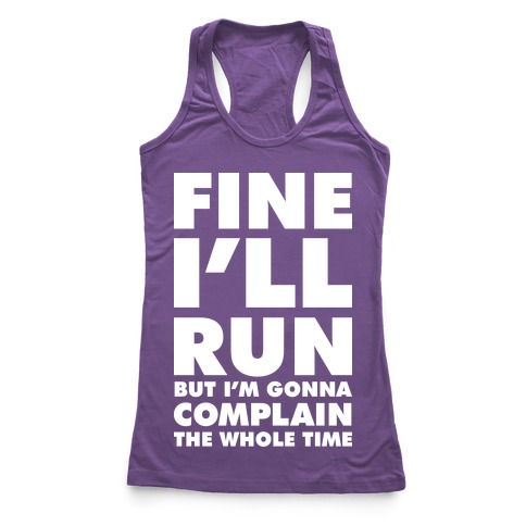 Fine I'll Run Racerback Tank Top